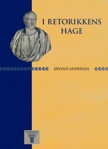 Forside på bogen I retorikkens hage, en grundig indføring i retorik ved professor Øivind Andersen